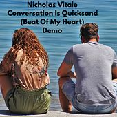 Conversation Is Quicksand (Beat of My Heart) [Demo] von Nicholas Vitale