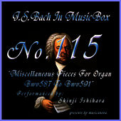 Bach In Musical Box 115 / Miscellaneous Pieces For Organ Bwv587 To Bwv591 by Shinji Ishihara