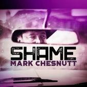 Shame von Mark Chesnutt