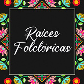 Raíces Folclóricas by Various Artists