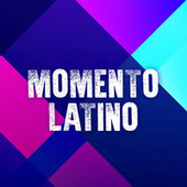 Momento Latino by Various Artists