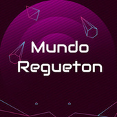 Mundo Regueton by Various Artists