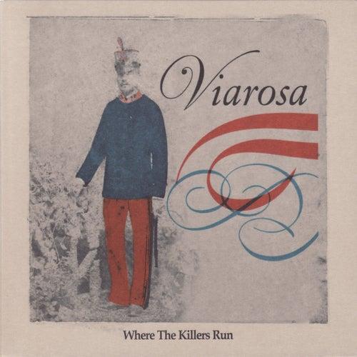 Where The Killers Run by Viarosa