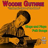 Emblematic Figure of the Hobos (Sings and Plays Folk Songs) by Woody Guthrie