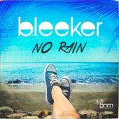 No Rain von Bleeker