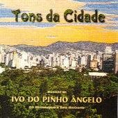 Tons da Cidade von Ivo Ângelo