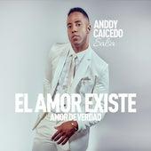 El Amor Existe, el Amor de Verdad de Anddy Caicedo