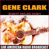 Eight Miles High (Live) de Gene Clark