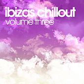 Ibizas Chillout Volume Three by Various Artists