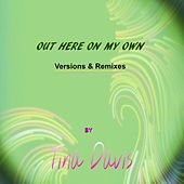 OUT HERE ON MY OWN Versions & Remixes by Tina Davis