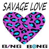 Savage Love (Laxed - Siren Beat) von Bing Bong