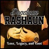 Love, Legacy, and Loot by Deadman Rashaun