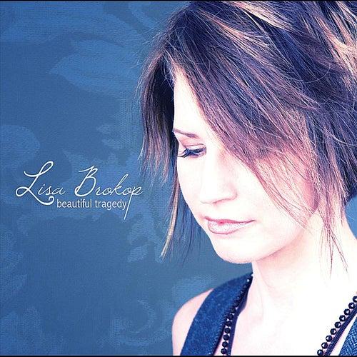 Beautiful Tragedy by Lisa Brokop