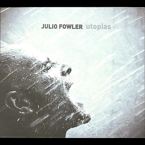 Utopias de Julio Fowler