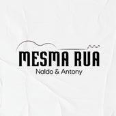 Mesma Rua di Naldo e Antony