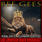 King of Cucumber Castle (Live) de Bee Gees