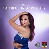 Faithful in Adversity von Thao and the Get Down Stay Down