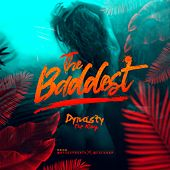 The Baddest by Dynasty The King