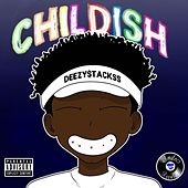 Childish by Deezy$tackss