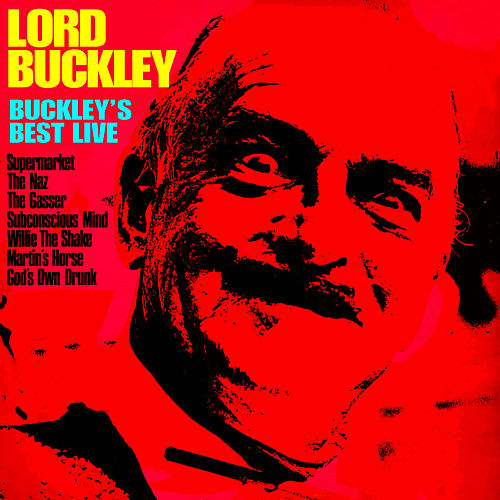 Buckley's Best Live by Lord Buckley