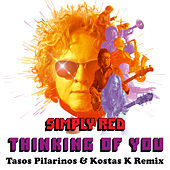 Thinking of You (Tasos Pilarinos & Kostas K Remix) de Simply Red
