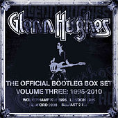 The Official Bootleg Box Set, Vol. 3: 1995-2010 (Live) by Glenn Hughes