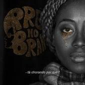 Tá Chorando Por Quê? by Preto no Branco