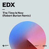 The Time Is Now (Robert Burian Remix) by EDX