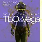Don't Look Behind (Talla 2XLC Remix) von Tbo&Vega