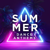 Summer Dance Anthems van Various Artists