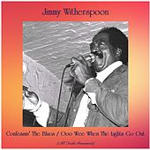 Confessin' The Blues / Ooo Wee When The Lights Go Out (All Tracks Remastered) by Jimmy Witherspoon