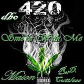 Smoke With Me 420 de Mason