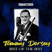 Best of the Best (Remastered) by Tommy Dorsey