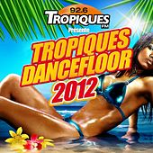 Tropiques Dancefloor 2011 di Various Artists