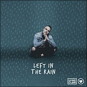 Left In The Rain by Loving Caliber