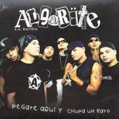 Pegate Aqui Y Chupa Un Rato by La Banda Algarete
