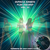 Play Mashup compilation, Vol. 21 (Special Instrumental And Drum Track Versions) von Express Groove