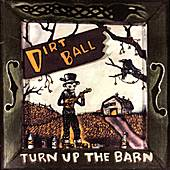 Turn Up The Barn by Dirtball