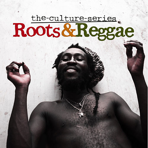 The Culture Series 'Roots & Reggae' by Various Artists