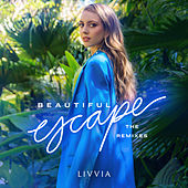 Beautiful Escape (The Remixes) von LIVVIA