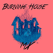 Burning House (Remix) de MX