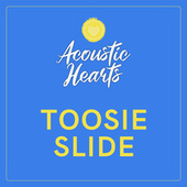 Toosie Slide von Acoustic Hearts