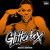 Glitterbox Radio Episode 004 (presented by Melvo Baptiste) de Glitterbox Radio