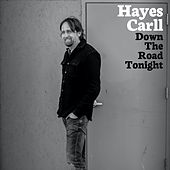 Down the Road Tonight (Alone Together Sessions) von Hayes Carll