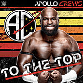 To the Top (Apollo Crews) de WWE