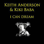 I Can Dream by Keith Anderson