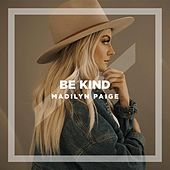 Be Kind di Madilyn Paige