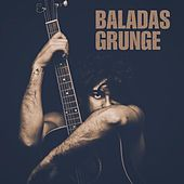 Baladas Grunge de Various Artists
