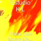 Pistas Con Exitos De... by Estudio K L