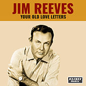 Your Old Love Letters by Jim Reeves